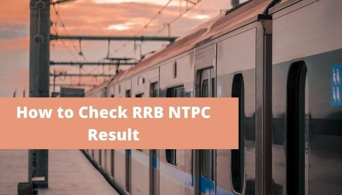 How to Check RRB NTPC Result
