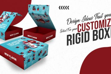 Design Ideas That You Can Select for Your Customized Rigid Boxes